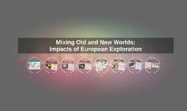 Mixing the Old and New Worlds: Impacts of European Exploration