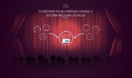 Copy of EL RÉGIMEN DE SALUBRIDAD GENERAL O SISTEMA NACIONAL DE SALUD