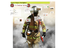 Career Project: Firefighter