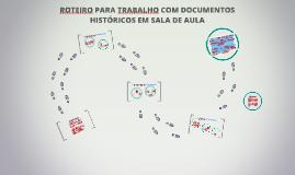 Copy of Copy of Copy of ROTEIRO PARA TRABALHO COM DOCUMENTOS HISTÓRICOS EM SALA DE A
