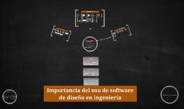 Importancia del uso de software de diseño en ingeniería