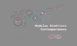 Modelos Bioéticos Contemporáneos