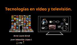 Tecnologías en video y televisión.