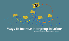 Ways To Improve Intergroup Relations