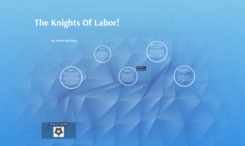 The Knights Of Labour!