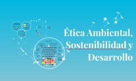 Ética Ambiental y sostenibilidad