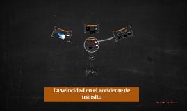 La velocidad en el accidente de tránsito