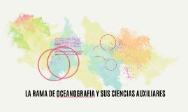 La oceanografía es la rama de las Ciencias de la Tierra que