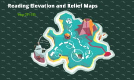Reading an Elevation and Relief Maps (Page 214-215)