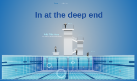Copy of Prezi Template - In at the deep end