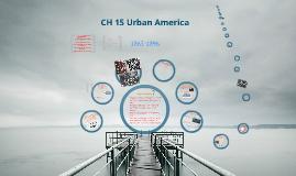 CH 15 Urban America