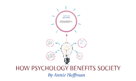 HOW PSYCHOLOGY BENEFITS SOCIETY