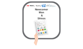Newcomer Men and Stress