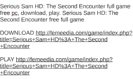 Serious Sam HD: The Second Encounter full game free pc, down