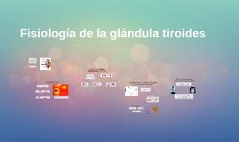 Fisiología de la glándula tiroides