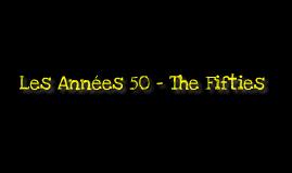 Les Années 50s - The Fifties