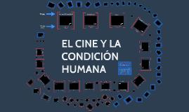 EL CINE Y LA CONDICIÓN HUMANA