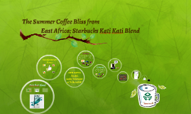 The Summer Coffee Bliss from East Africa