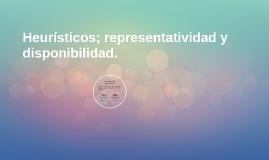 Heurísticos; representatividad y disponibilidad.