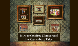 Copy of Intro to Geoffrey Chaucer and the Canterbury Tales