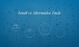 Fossil vs Alternative Fuels