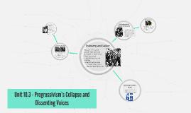 Unit 10.3 - Progressivism's Collapse and Dissenting Voices