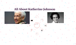 All About Katherine Johnson