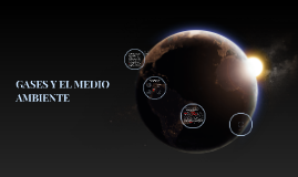 Copy of GASES Y EL MEDIO AMBIENTE