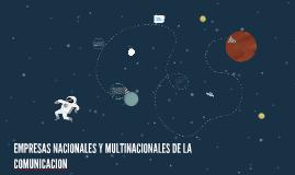 EMPRESAS NACIONALES Y MULTINACIONALES DE LA COMUNICACION