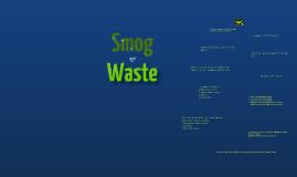Smog and Waste
