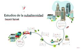 Copy of Estudios de la subalternidad