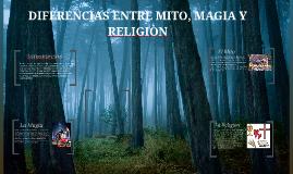 Copy of DIFERENCIAS ENTRE MITO, MAGIA Y RELIGIÒN