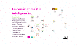 Copy of La conciencia y la inteligencia