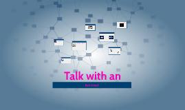 Talk with an