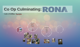Co Op Culminating: Rona