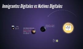Inmigrantes Digitales vs Nativos Digitales