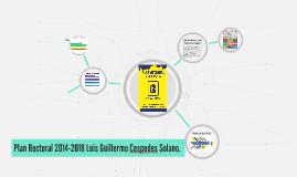 Plan Rectoral 2014-2018 Luis Guillermo Cespedes Solano.