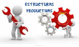 ESTRUCTURAS PRODUCTIVAS