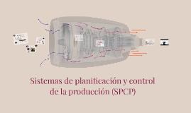Sistemas de planificación y control de la producción (SPCP)