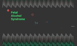 Copy of Fetal Alcohol Syndrome