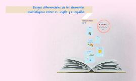 Copy of Rasgos diferenciales de los elementos morfológicos entre el