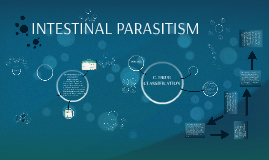 INTESTINAL PARASITISM