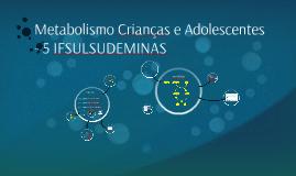 Metabolismo Crianças- 5 IFSUL