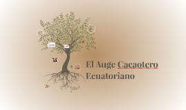 Copy of El Auge Cacaotero Ecuatoriano