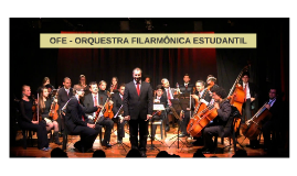 OFE - ORQUESTRA FILARMÔNICA ESTUDANTIL