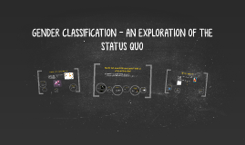 GENDER CLASSIFICATION - AN EXPLORATION OF THE STATUS QUO