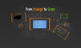 From Orange to Green