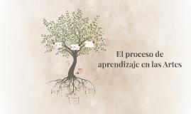 El proceso de aprendizaje en las Artes