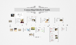 Copy of Connecting Elderly & Youth