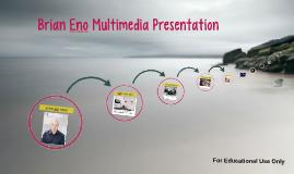 Brian Eno Multimedia Presentation